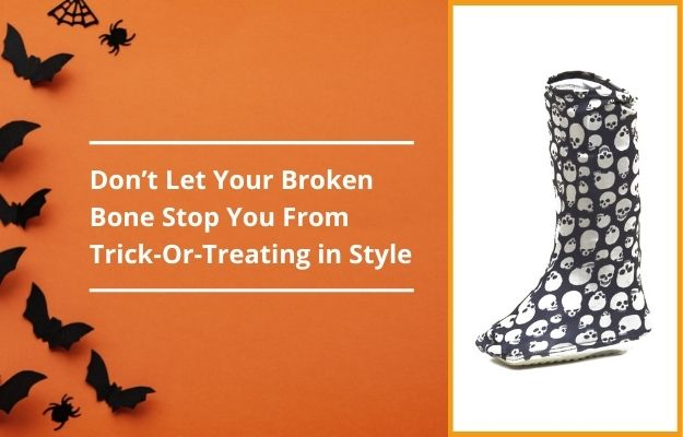 don't let your broken bone stop your from trick-or-treating in style